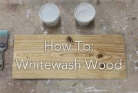 How To Whitewash Wood regarding How Do You Whitewash Furniture