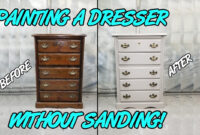 Painting A Wood Dresser Without Sanding pertaining to How To Spray Paint Furniture Without Sanding