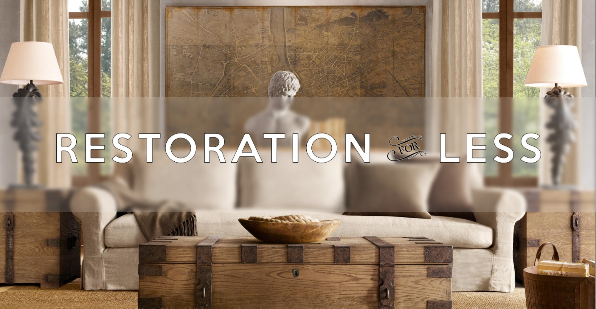 Restoration Hardware Style, Without The Price – Restoration intended for Restoration Hardware Style Furniture For Less